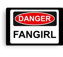 Danger Fangirl - Warning Sign Canvas Print