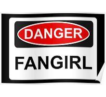 Danger Fangirl - Warning Sign Poster