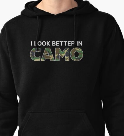 I Look Better in Camo — Woodland Hunting pattern Pullover Hoodie