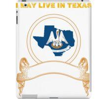 Live in Texas But Made in Louisiana iPad Case/Skin