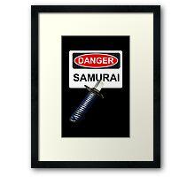 Danger Samurai - Warning Sign & Katana or Sword Framed Print