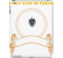 Live in Texas But Made in Massachusetts iPad Case/Skin