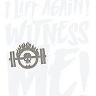 I lift. I rest. I lift again. Witness me! by nerdstrong