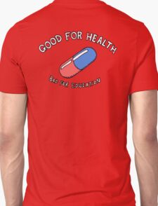 Good for Health, Bad for Education T-Shirt