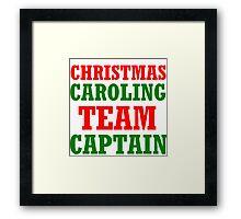 CHRISTMAS CAROLING TEAM CAPTAIN Framed Print