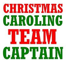 CHRISTMAS CAROLING TEAM CAPTAIN Photographic Print