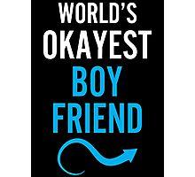 Worlds Okayest Boy Friend & Worlds Okayest Girl Friend Couples Design Photographic Print