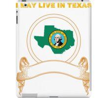 Live in Texas But Made in Washington iPad Case/Skin