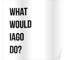 What would Iago do? Poster