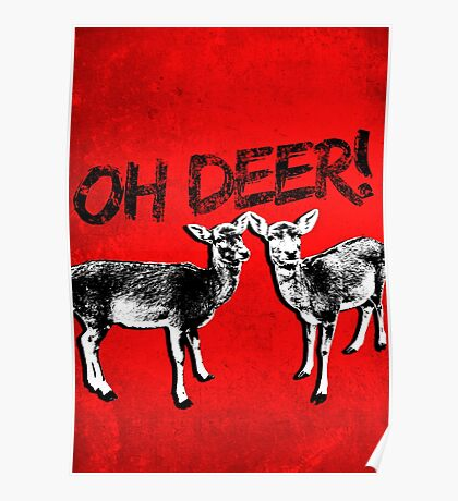 Oh Deer! (red +font) Poster