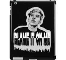 Blame it on me.  iPad Case/Skin