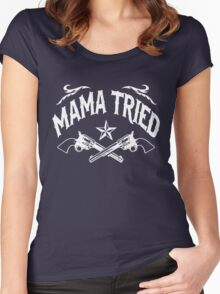 Mama Tried (Vintage Distressed Design) Women's Fitted Scoop T-Shirt