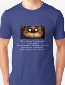 Five Nights at Freddy's: We're all Mad Unisex T-Shirt