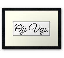 Oy Vey Fancy Framed Print