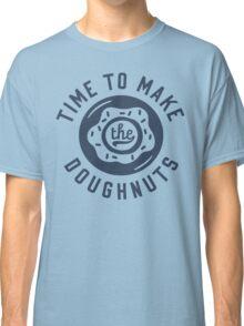 Time To Make The Doughnuts Classic T-Shirt