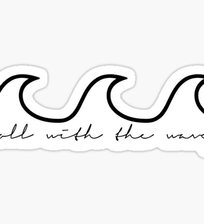 Roll With the Waves  Sticker