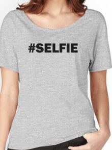 Selfie hashtag Women's Relaxed Fit T-Shirt