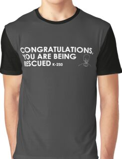 Congratulations, you are being rescued Graphic T-Shirt
