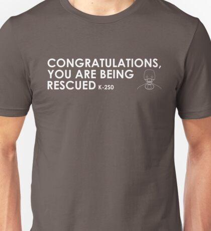 Congratulations, you are being rescued Unisex T-Shirt