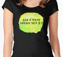 Am I Not Merciful?  Women's Fitted Scoop T-Shirt