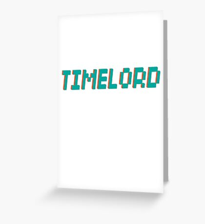 TIMELORD 3D TEXT Greeting Card