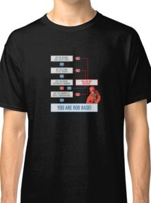 Are You Rob Base? Classic T-Shirt