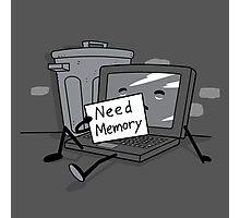 Need Memory Photographic Print