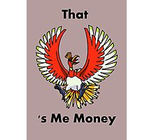 That Ho-oh 's Me Money Photographic Print