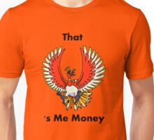 That Ho-oh 's Me Money Unisex T-Shirt