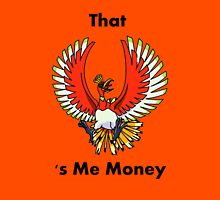 That Ho-oh 's Me Money Unisex T-Shirt