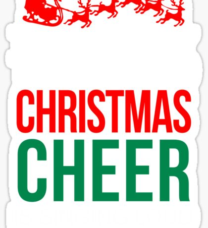 Christmas Cheer T-Shirt, Funny Men Women Love Santa Gift Sticker