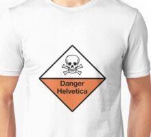 Danger Helvetica Unisex T-Shirt