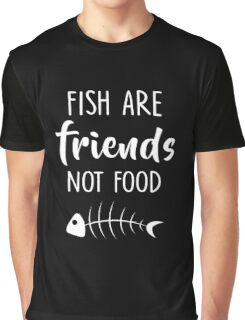 Funny Men Women Vegan Quote Fish Are Friends Not Food Tshirt Graphic T-Shirt