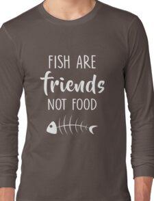 Funny Men Women Vegan Quote Fish Are Friends Not Food Tshirt Long Sleeve T-Shirt