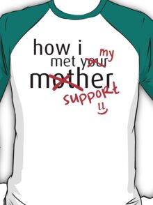 How i met my support - League of Legends T-Shirt