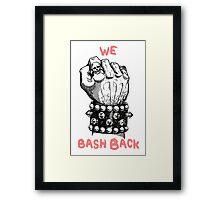 Bash Back Framed Print
