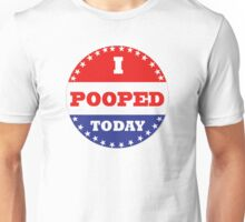 Voting Stickers - I Pooped Today Unisex T-Shirt
