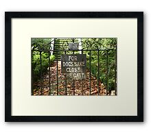 """For Dog's Sake Close the Gate"" Framed Print"