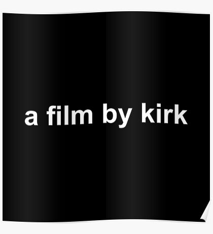 A Film By Kirk - White Poster