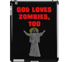 God Loves Zombies, Too. iPad Case/Skin