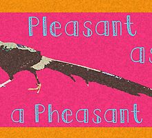 Pleasant as Pheasant by CanisPicta