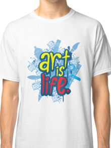 Art is Life Series - Graphic Classic T-Shirt