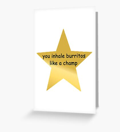 you inhale burritos like a champ Greeting Card