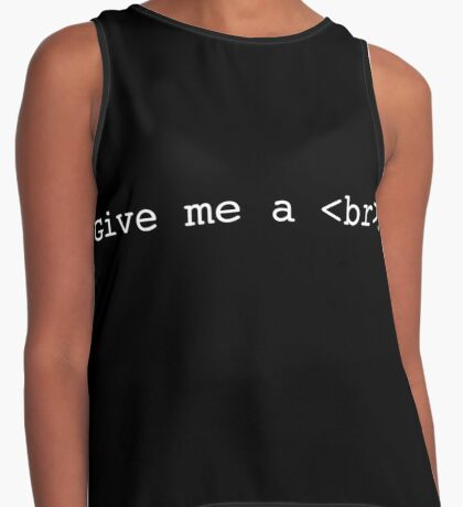 Give me a Break! Contrast Tank