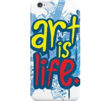 Art is Life Series - Graphic iPhone Case/Skin