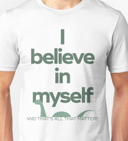 I Believe in Nessie and Myself Unisex T-Shirt