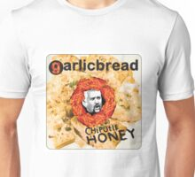 Garlic Bread - Chipotle Honey Unisex T-Shirt