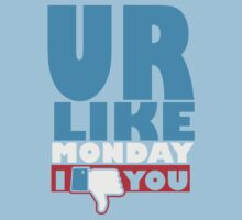You are like Monday One Piece - Short Sleeve