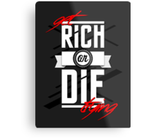 Get Rich or Die Trying Metal Print