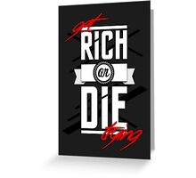 Get Rich or Die Trying Greeting Card